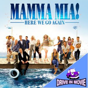 Mamma Mia 2 - Here we go again - Drive In Movie