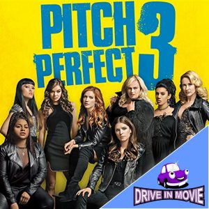 Pitch Perfect 3 Drive In Movie on 5th May 2018 at Barleylands
