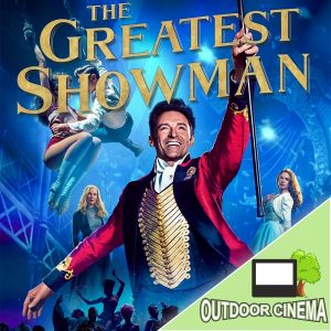 The Greatest Showman - Open Air Cinema