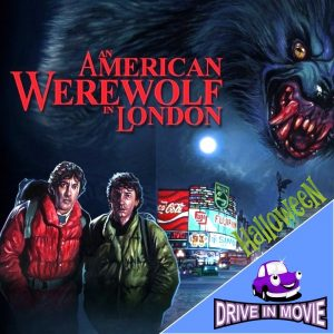 An American Werewolf in London Drive In Movie